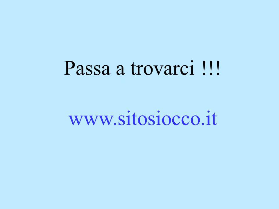 Passa a trovarci !!! www.sitosiocco.it
