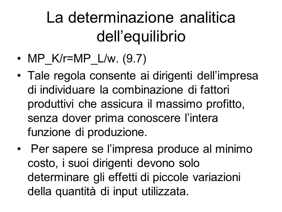 La determinazione analitica dell'equilibrio MP_K/r=MP_L/w.