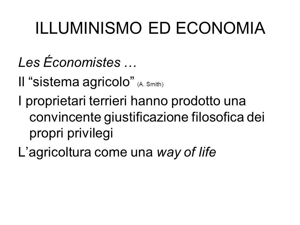 ILLUMINISMO ED ECONOMIA Les Économistes … Il sistema agricolo (A.