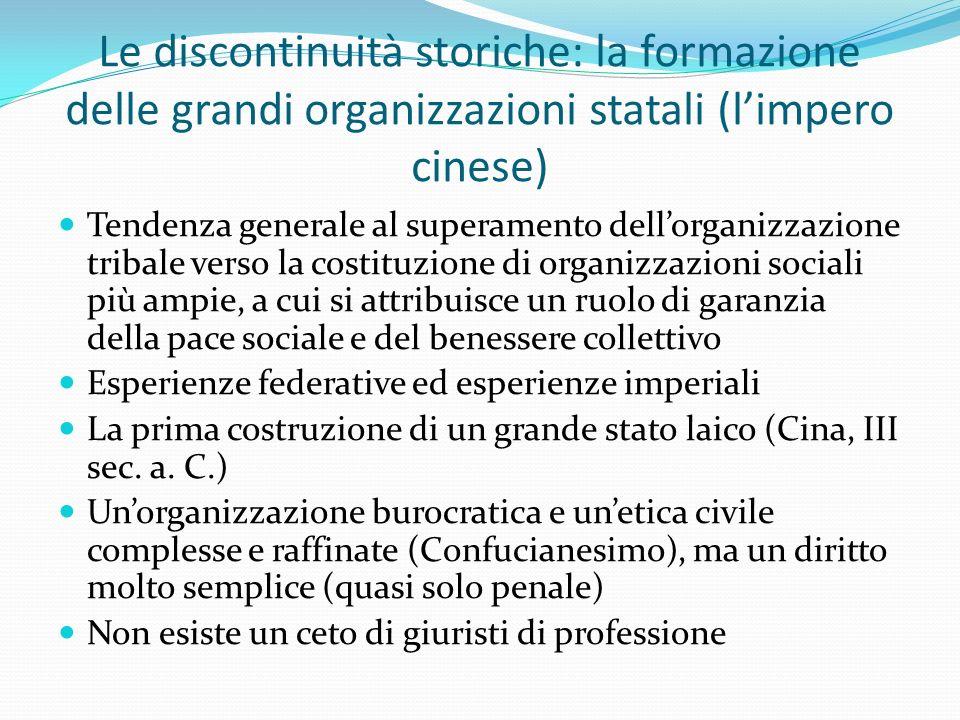 Le discontinuità storiche: la formazione delle grandi organizzazioni statali (l'impero cinese) Tendenza generale al superamento dell'organizzazione tr