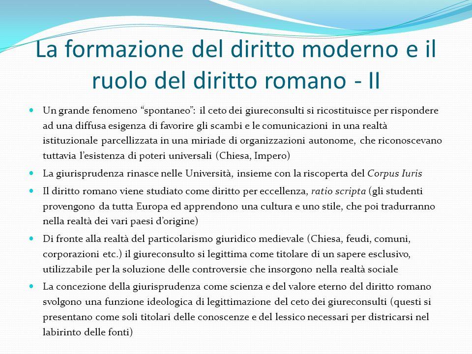 """La formazione del diritto moderno e il ruolo del diritto romano - II Un grande fenomeno """"spontaneo"""": il ceto dei giureconsulti si ricostituisce per ri"""
