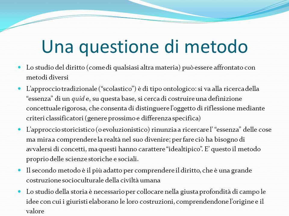 """Una questione di metodo Lo studio del diritto (come di qualsiasi altra materia) può essere affrontato con metodi diversi L'approccio tradizionale (""""sc"""