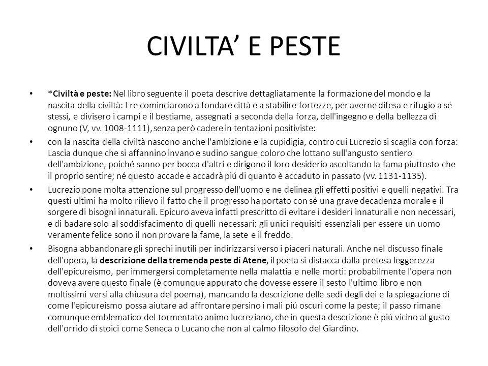 CIVILTA' E PESTE *Civiltà e peste: Nel libro seguente il poeta descrive dettagliatamente la formazione del mondo e la nascita della civiltà: I re comi
