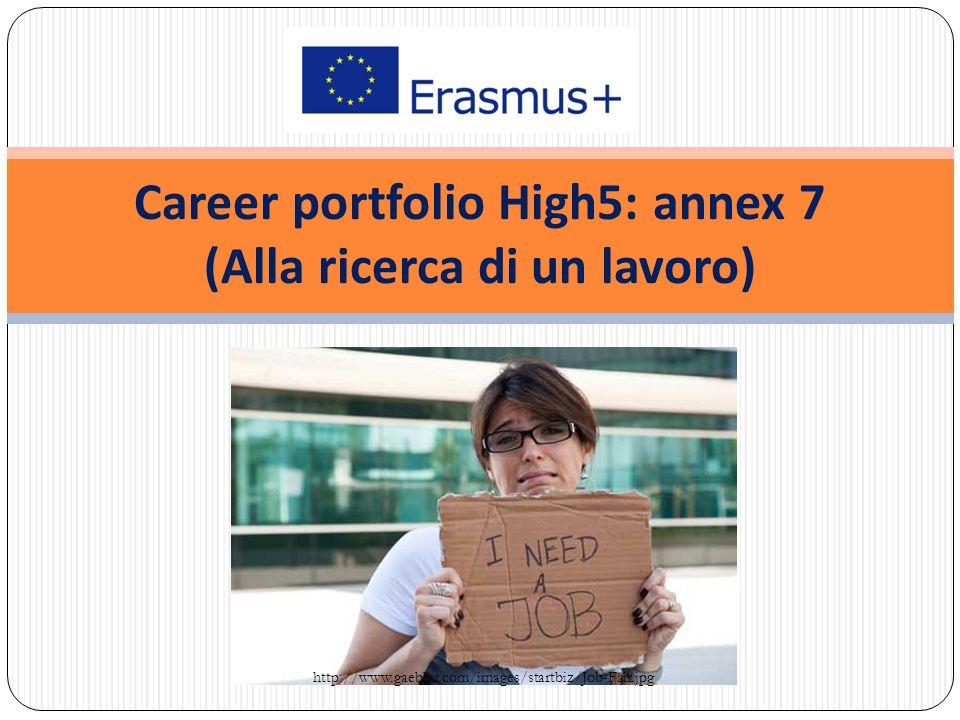Career portfolio High5: annex 7 (Alla ricerca di un lavoro) http://www.gaebler.com/images/startbiz/Job-Fair.jpg