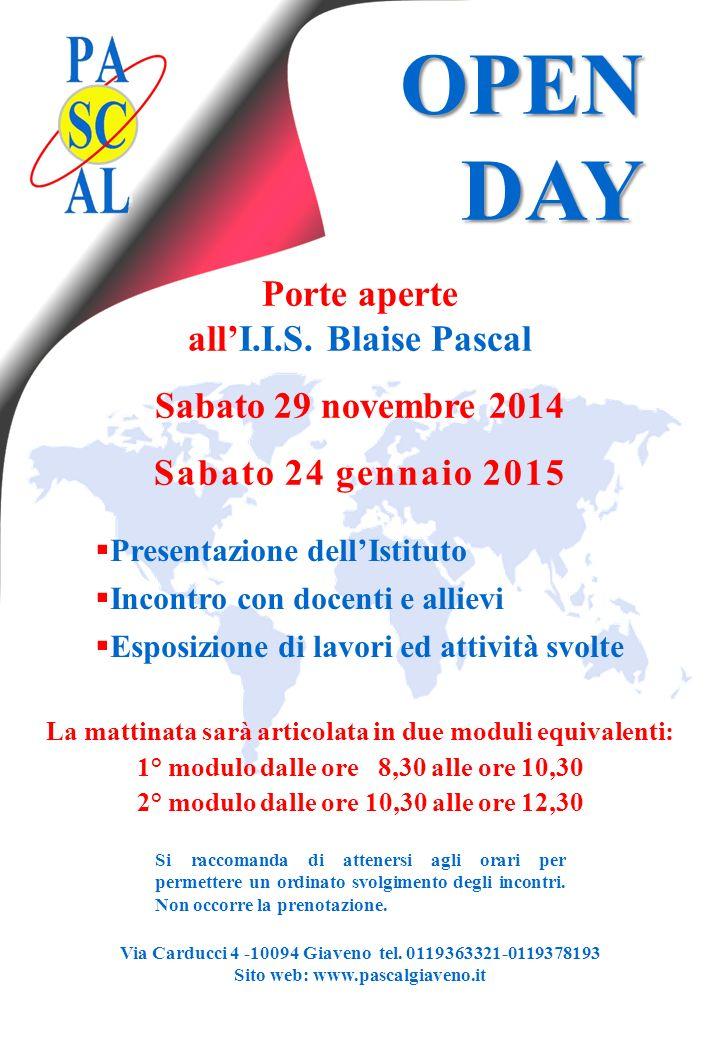 OPEN DAY Via Carducci 4 -10094 Giaveno tel. 0119363321-0119378193 Sito web: www.pascalgiaveno.it Porte aperte all'I.I.S. Blaise Pascal Sabato 29 novem