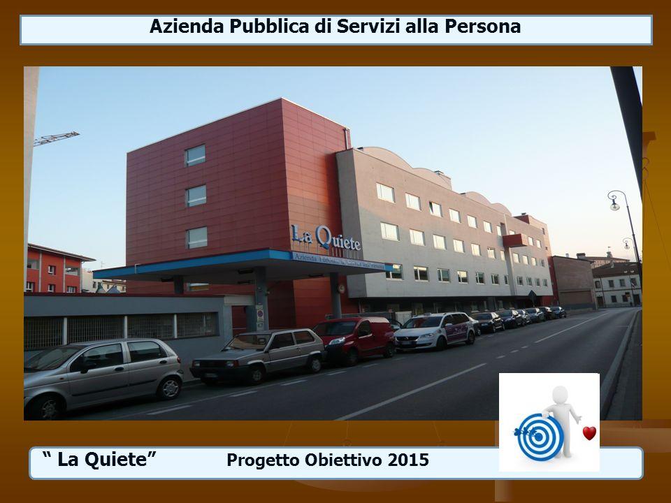 Azienda Pubblica di Servizi alla Persona La Quiete Progetto Obiettivo 2015