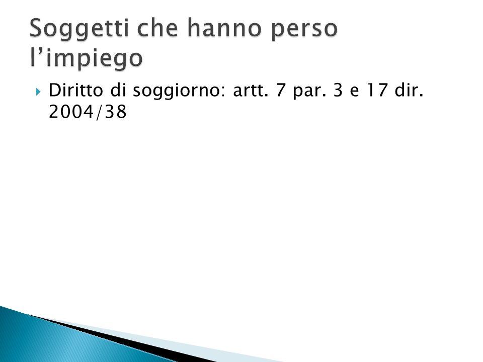  Definizione: art.3 par. 2 dir. 2004/38  Irrilevanza della cittadinanza europea (art.
