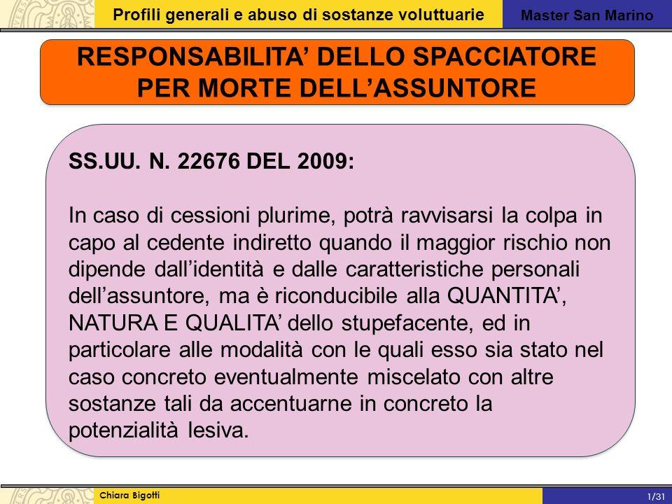Master San Marino Profili generali e abuso di sostanze voluttuarie Chiara Bigotti 1/31 RESPONSABILITA' DELLO SPACCIATORE PER MORTE DELL'ASSUNTORE SS.UU.