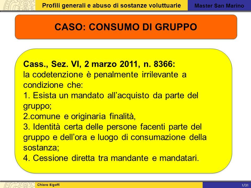 Master San Marino Profili generali e abuso di sostanze voluttuarie Chiara Bigotti 1/31 CASO: CONSUMO DI GRUPPO Cass., Sez.