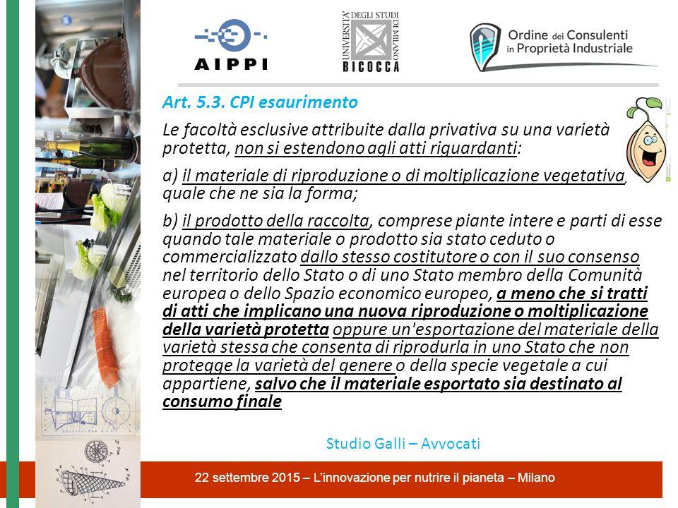Art. 5.3. CPI esaurimento Le facoltà esclusive attribuite dalla privativa su una varietà protetta, non si estendono agli atti riguardanti: a) il mater