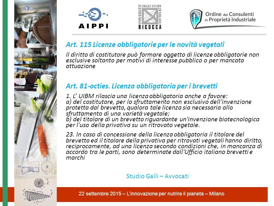 Art. 115 Licenze obbligatorie per le novità vegetali Il diritto di costitutore può formare oggetto di licenze obbligatorie non esclusive soltanto per
