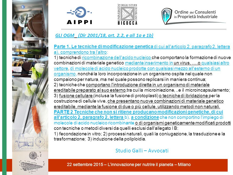 GLI OGM (Dir 2001/18, art. 2.2, e all 1a e 1b) 22 settembre 2015 – L'innovazione per nutrire il pianeta – Milano Studio Galli – Avvocati Parte 1. Le t
