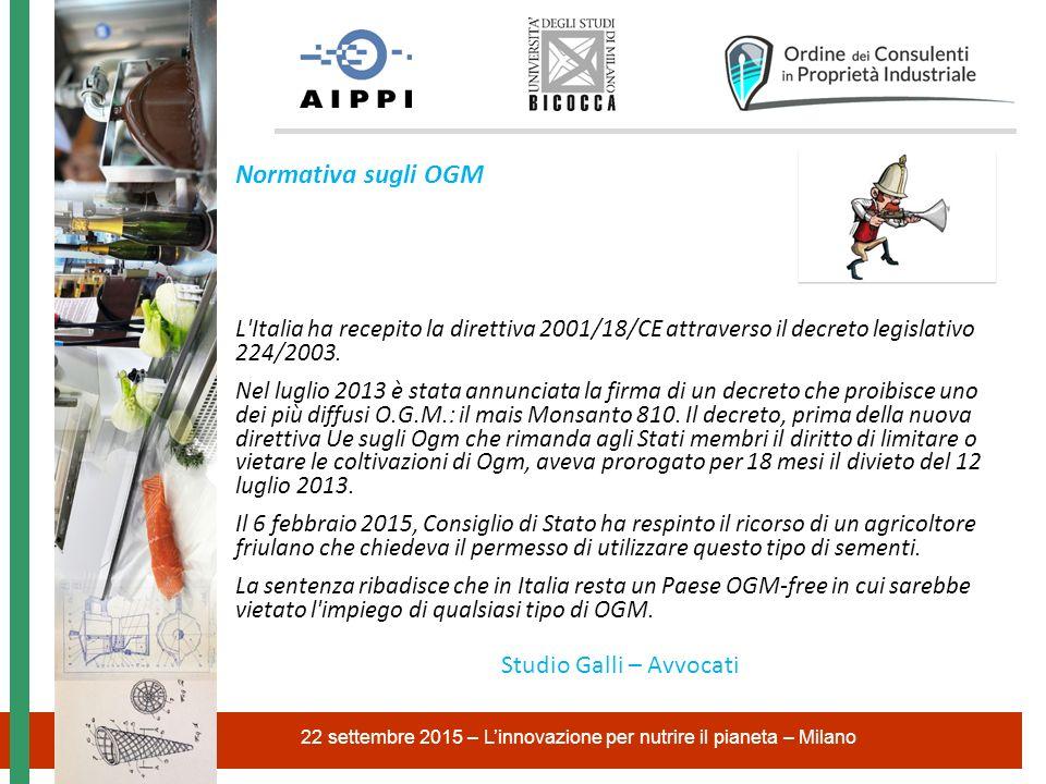 Normativa sugli OGM L'Italia ha recepito la direttiva 2001/18/CE attraverso il decreto legislativo 224/2003. Nel luglio 2013 è stata annunciata la fir