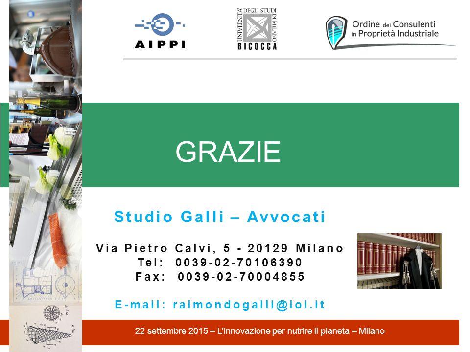 Studio Galli – Avvocati Via Pietro Calvi, 5 - 20129 Milano Tel: 0039-02-70106390 Fax: 0039-02-70004855 E-mail: raimondogalli@iol.it GRAZIE 22 settembr