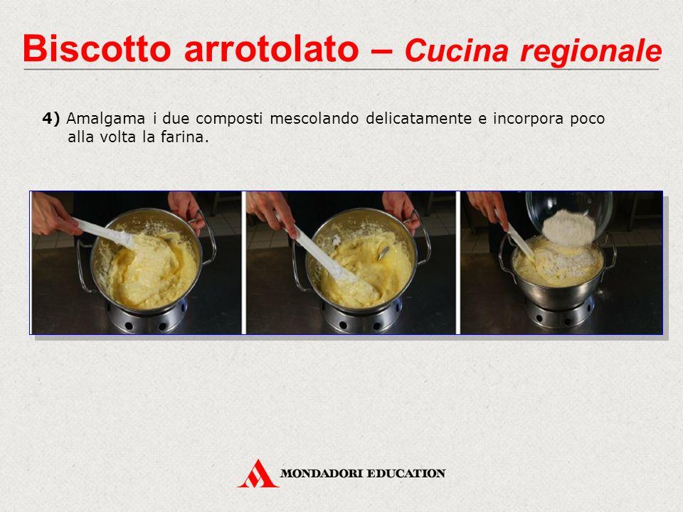 4) Amalgama i due composti mescolando delicatamente e incorpora poco alla volta la farina.