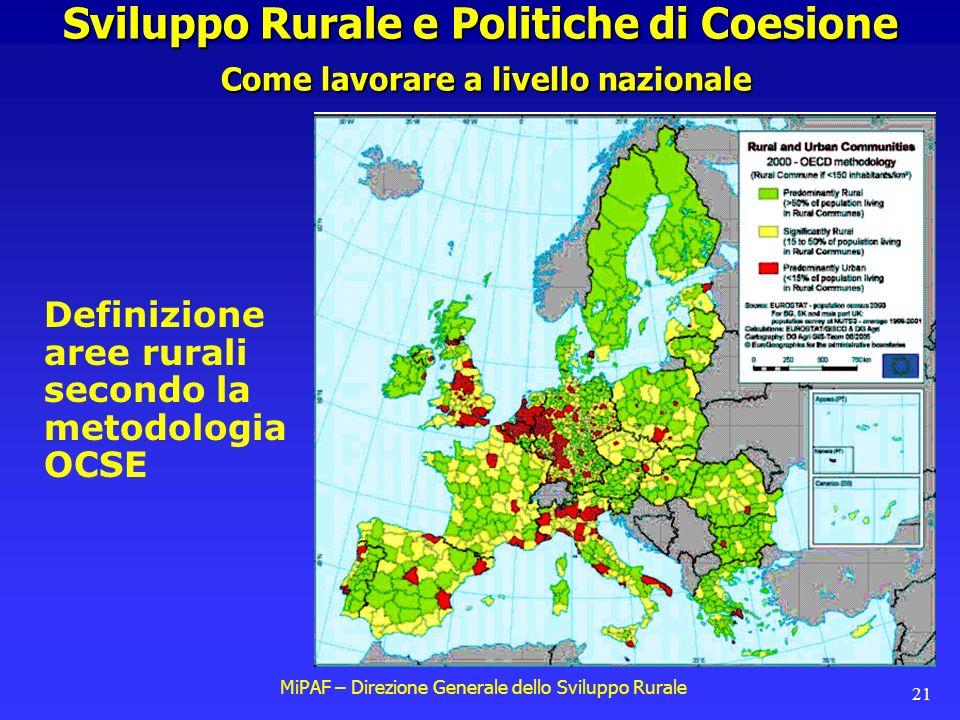 MiPAF – Direzione Generale dello Sviluppo Rurale 21 Sviluppo Rurale e Politiche di Coesione Come lavorare a livello nazionale Definizione aree rurali secondo la metodologia OCSE