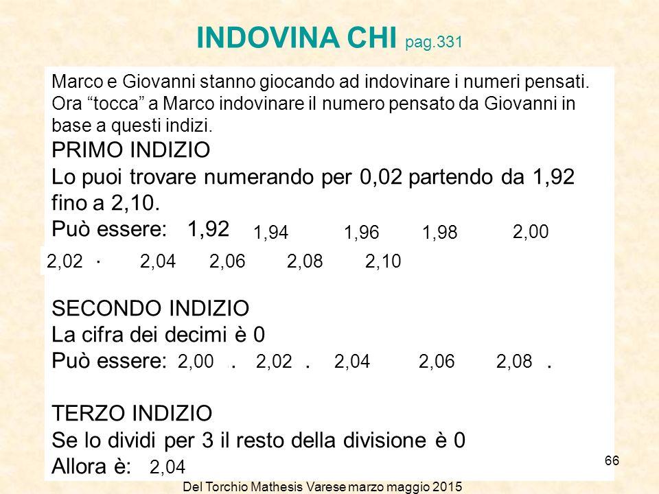 Clara Colombo Bozzolo - Patrizia Dova - Marinella Del Torchio Mathesis Varese marzo maggio 2015 INDOVINA CHI pag.331 Marco e Giovanni stanno giocando