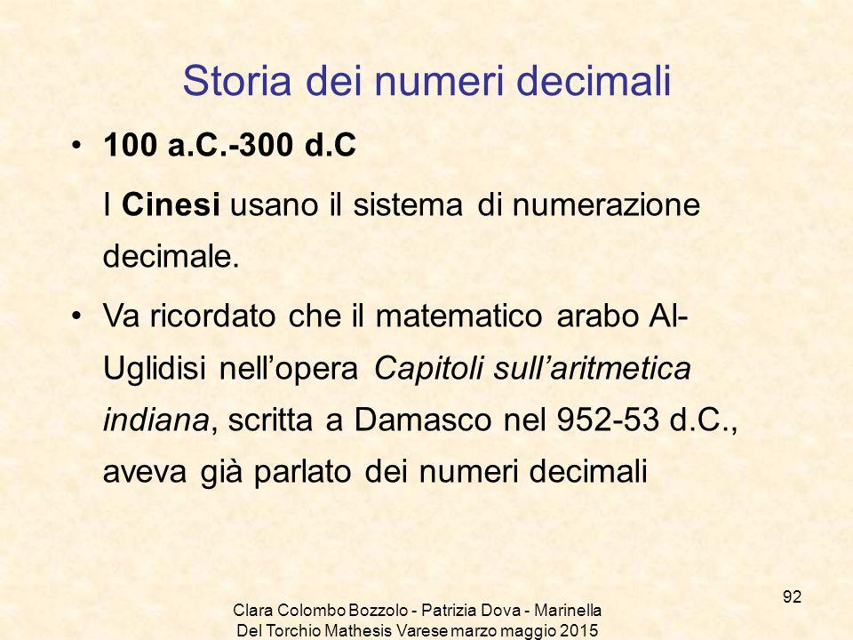 Clara Colombo Bozzolo - Patrizia Dova - Marinella Del Torchio Mathesis Varese marzo maggio 2015 Storia dei numeri decimali 100 a.C.-300 d.C I Cinesi u