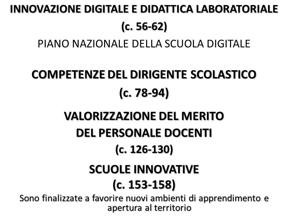 INNOVAZIONE DIGITALE E DIDATTICA LABORATORIALE (c. 56-62) PIANO NAZIONALE DELLA SCUOLA DIGITALE COMPETENZE DEL DIRIGENTE SCOLASTICO (c. 78-94) VALORIZ