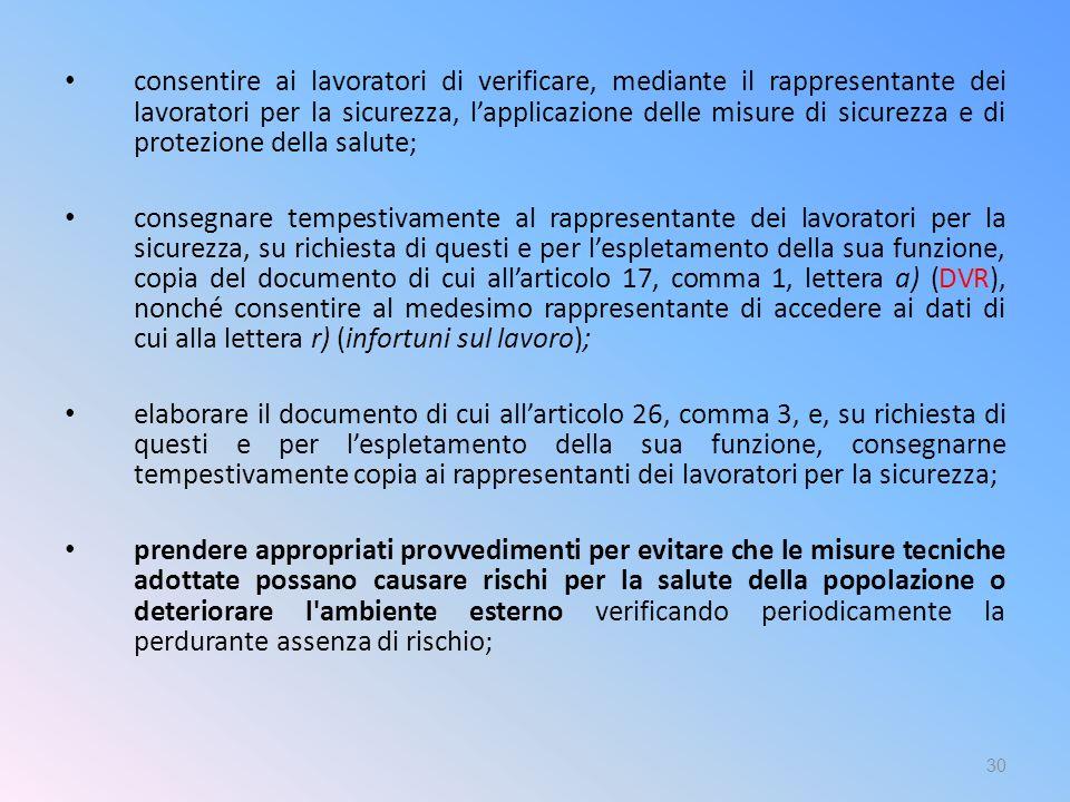 consentire ai lavoratori di verificare, mediante il rappresentante dei lavoratori per la sicurezza, l'applicazione delle misure di sicurezza e di prot