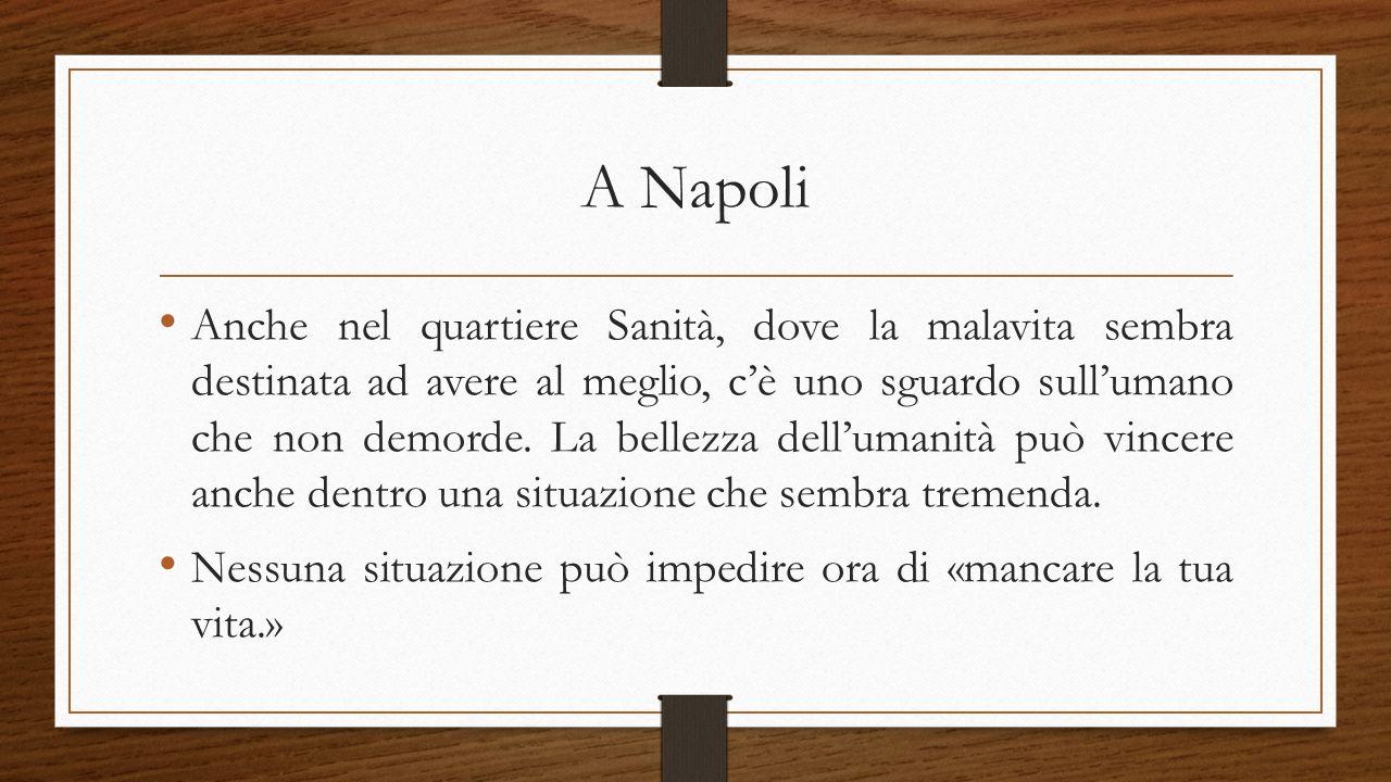 A Napoli Anche nel quartiere Sanità, dove la malavita sembra destinata ad avere al meglio, c'è uno sguardo sull'umano che non demorde.