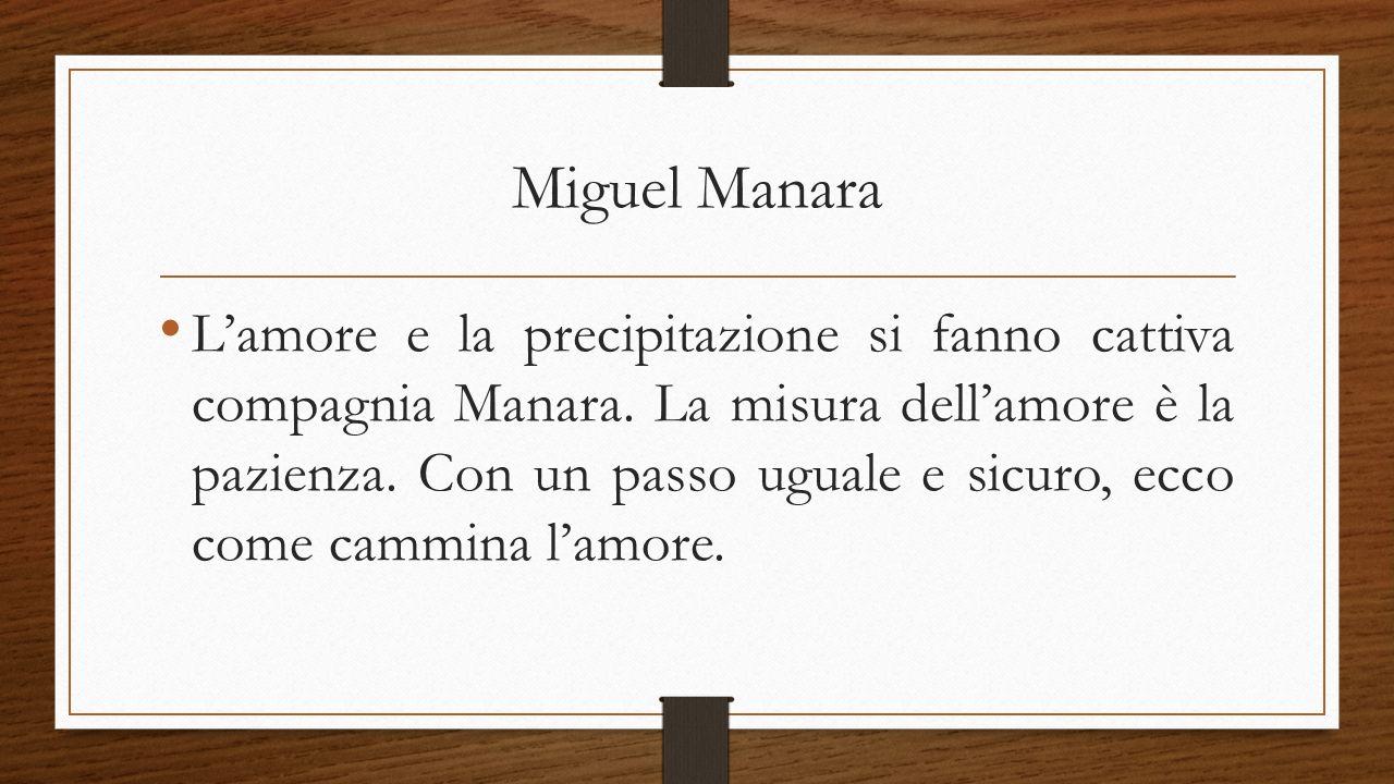 Miguel Manara L'amore e la precipitazione si fanno cattiva compagnia Manara.