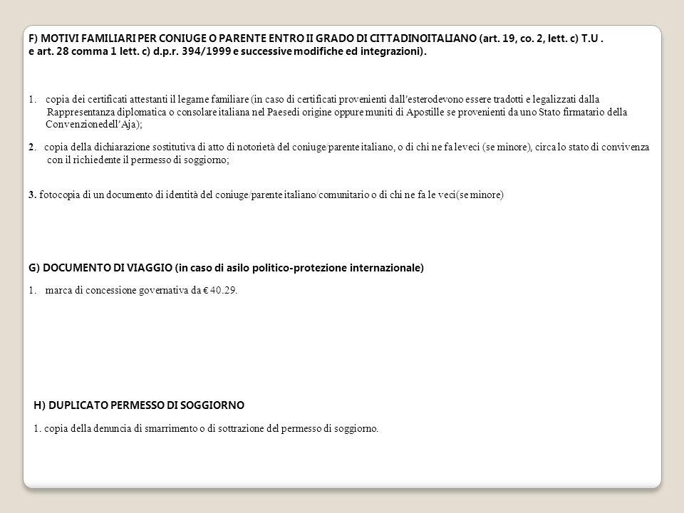 F) MOTIVI FAMILIARI PER CONIUGE O PARENTE ENTRO II GRADO DI CITTADINOITALIANO (art. 19, co. 2, lett. c) T.U. e art. 28 comma 1 lett. c) d.p.r. 394/199