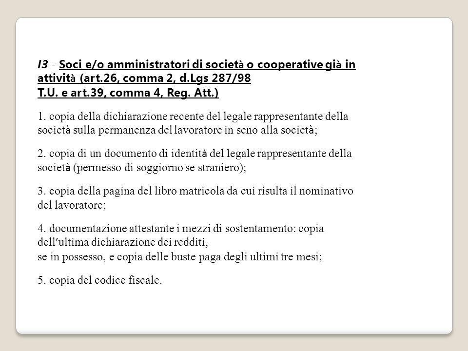 I3 - Soci e/o amministratori di societ à o cooperative gi à in attivit à (art.26, comma 2, d.Lgs 287/98 T.U. e art.39, comma 4, Reg. Att.) 1. copia de