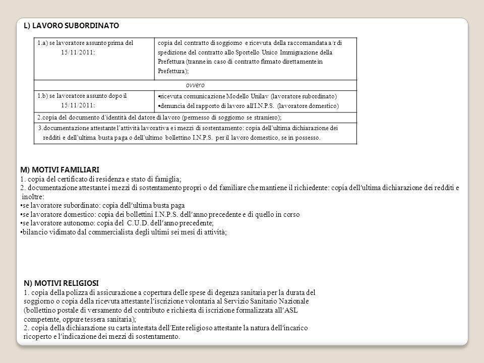 1.a) se lavoratore assunto prima del 15/11/2011: copia del contratto di soggiorno e ricevuta della raccomandata a/r di spedizione del contratto allo S