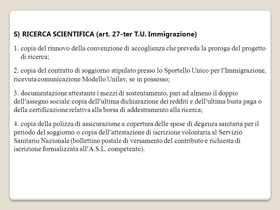 S) RICERCA SCIENTIFICA (art.27-ter T.U.