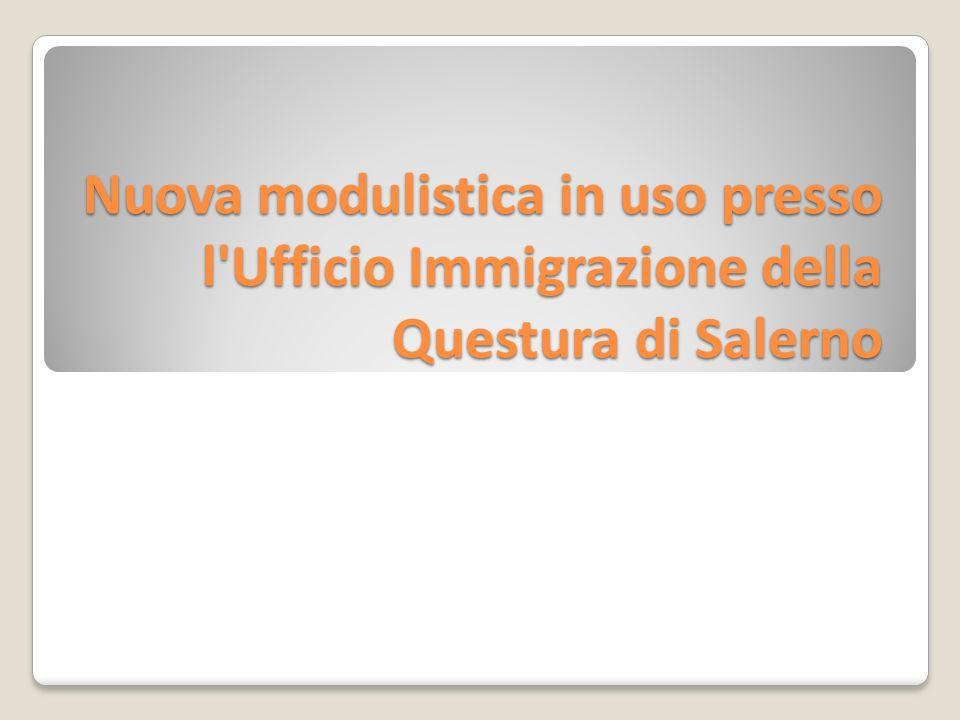 Nuova modulistica in uso presso l'Ufficio Immigrazione della Questura di Salerno