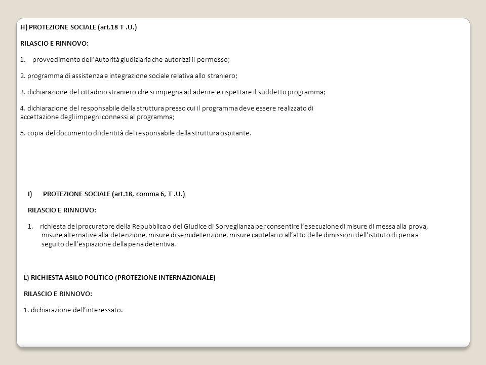 H) PROTEZIONE SOCIALE (art.18 T.U.) RILASCIO E RINNOVO: 1.provvedimento dell'Autorità giudiziaria che autorizzi il permesso; 2. programma di assistenz