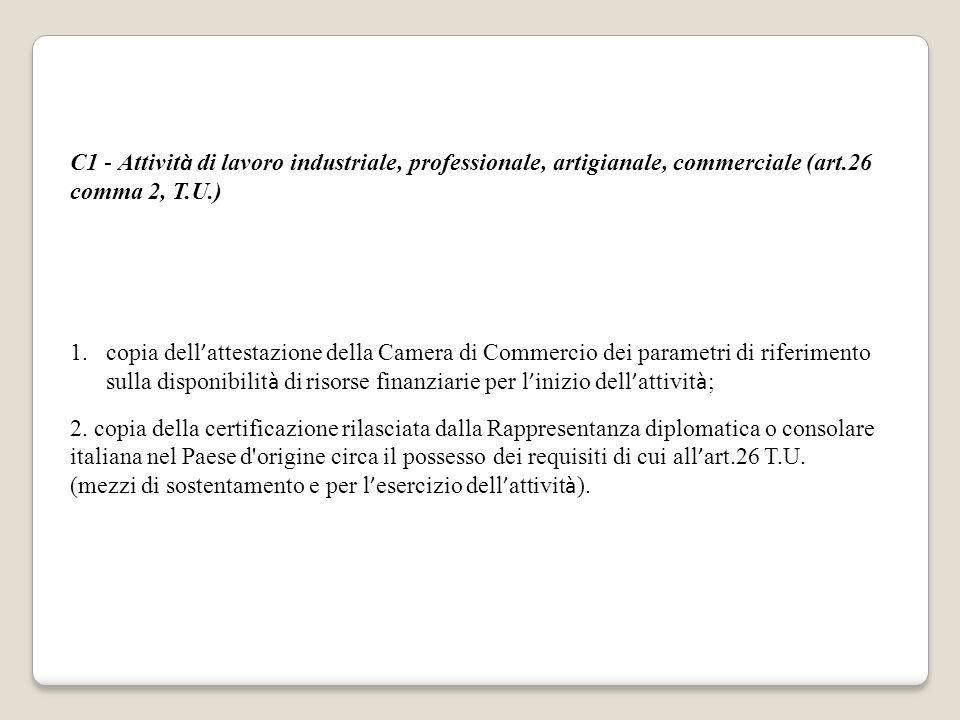 C1 - Attivit à di lavoro industriale, professionale, artigianale, commerciale (art.26 comma 2, T.U.) 1.copia dell ' attestazione della Camera di Comme