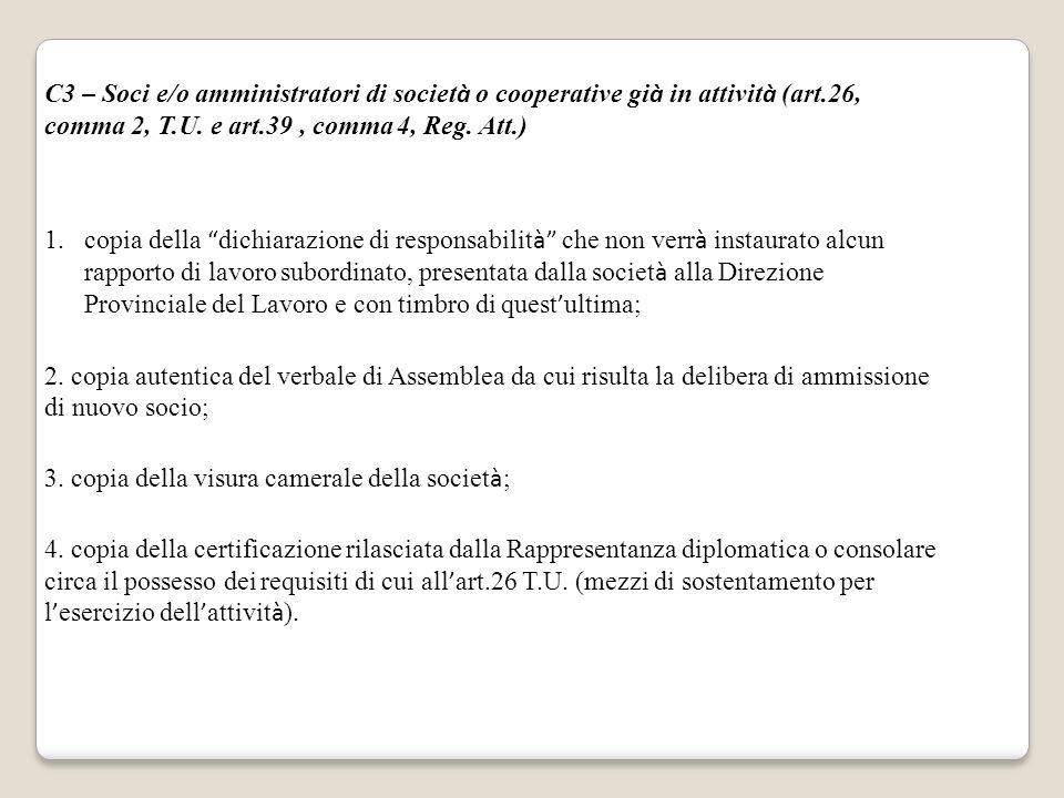 """C3 – Soci e/o amministratori di societ à o cooperative gi à in attivit à (art.26, comma 2, T.U. e art.39, comma 4, Reg. Att.) 1.copia della """" dichiara"""