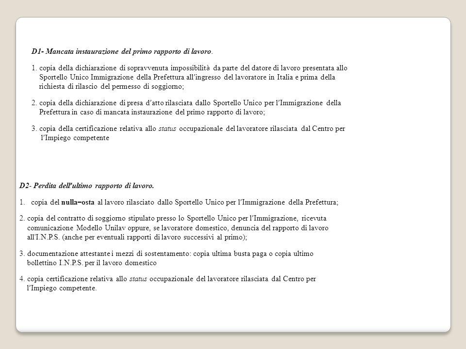 D1- Mancata instaurazione del primo rapporto di lavoro. 1. copia della dichiarazione di sopravvenuta impossibilit à da parte del datore di lavoro pres