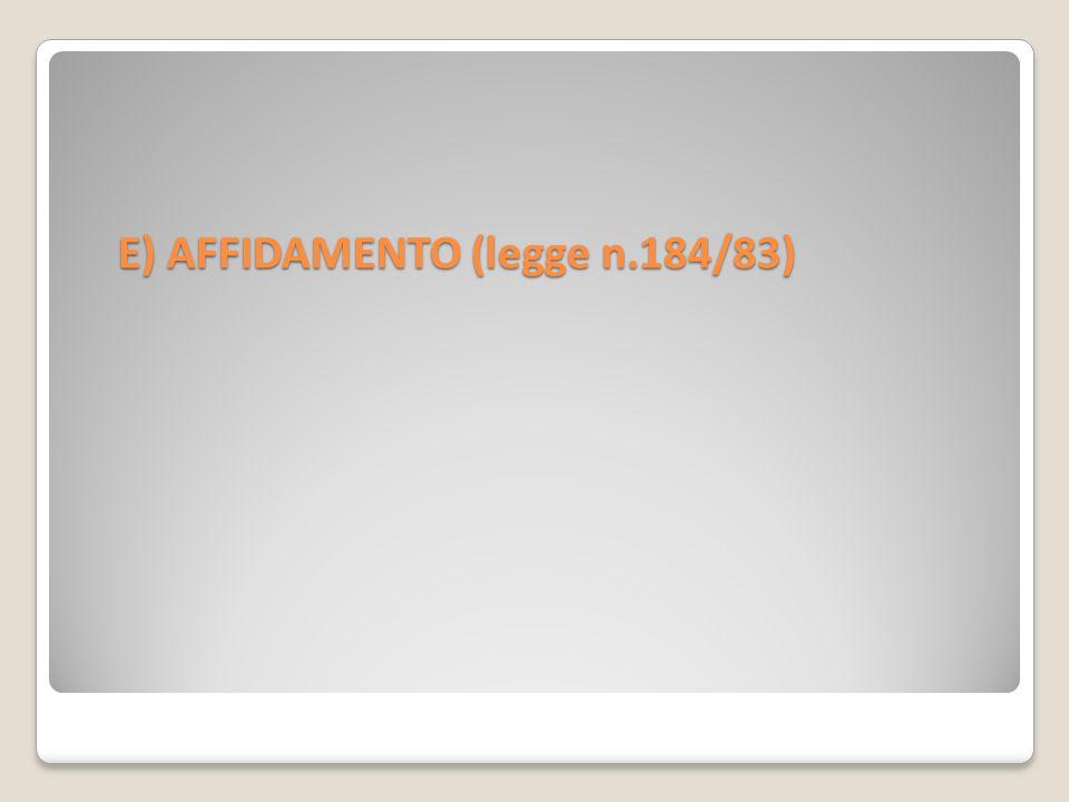 E) AFFIDAMENTO (legge n.184/83)