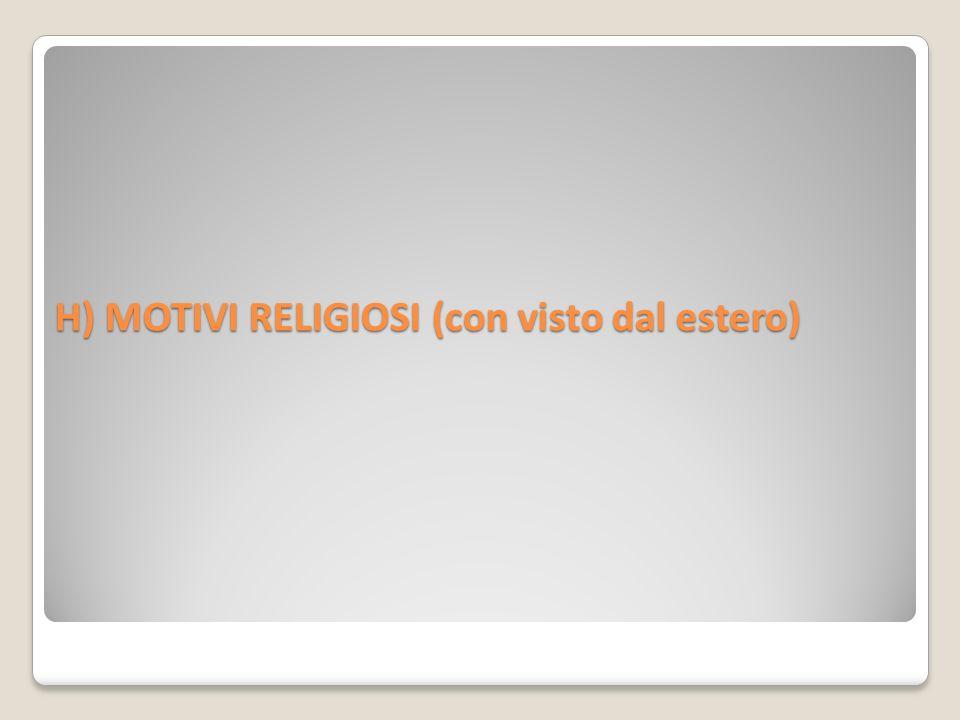 H) MOTIVI RELIGIOSI (con visto dal estero)