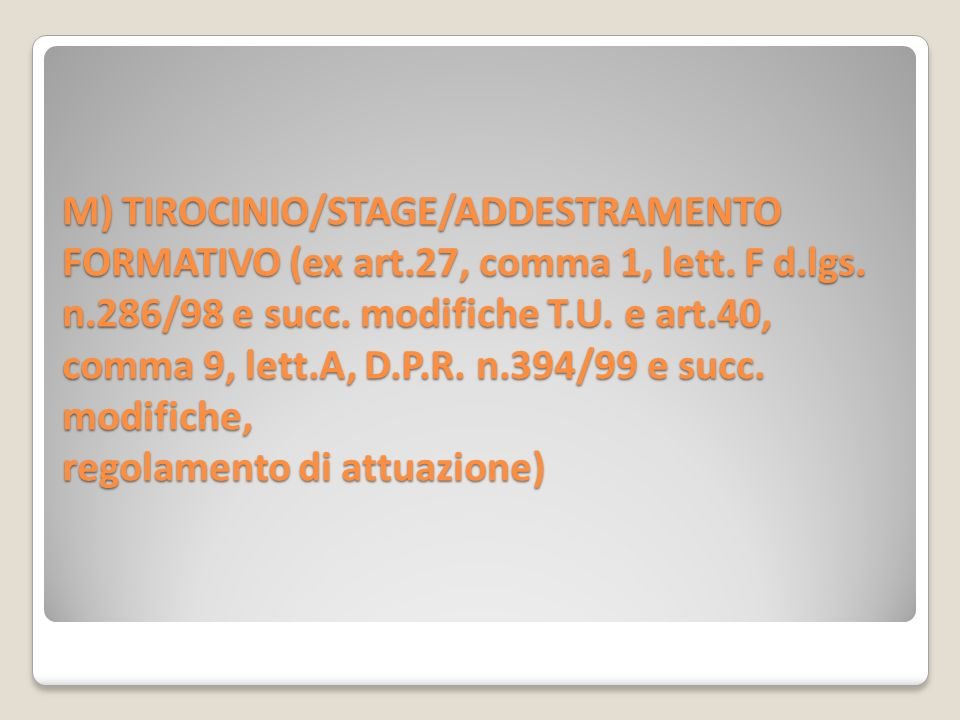 M) TIROCINIO/STAGE/ADDESTRAMENTO FORMATIVO (ex art.27, comma 1, lett.