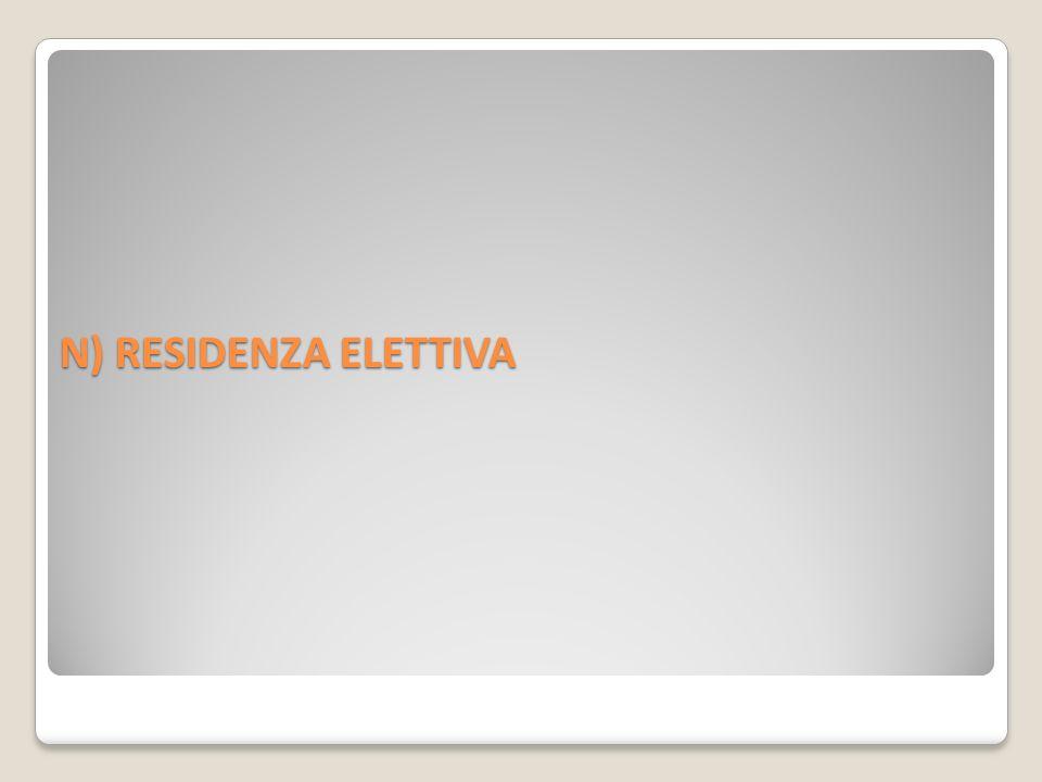 N) RESIDENZA ELETTIVA