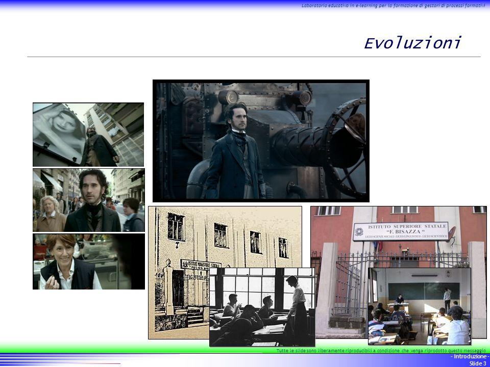 3 - Introduzione - Slide 3 Laboratorio educativo in e-learning per la formazione di gestori di processi formativi Tutte le slide sono liberamente ripr