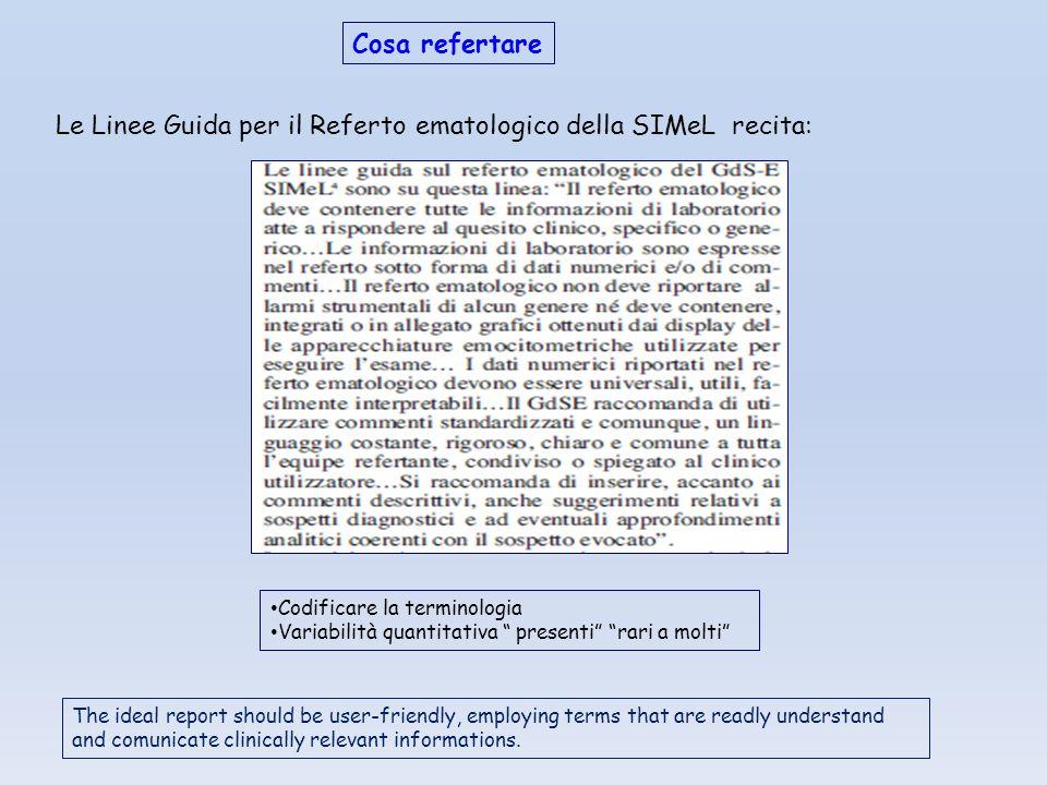 """Cosa refertare Codificare la terminologia Variabilità quantitativa """" presenti"""" """"rari a molti"""" Le Linee Guida per il Referto ematologico della SIMeL re"""