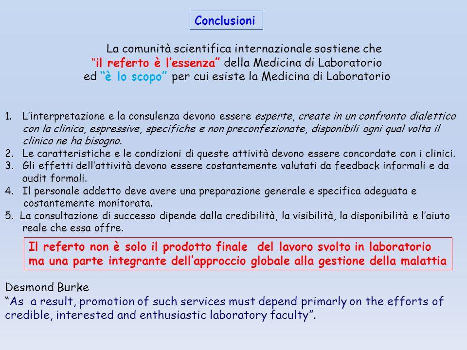 """Conclusioni La comunità scientifica internazionale sostiene che """"il referto è l'essenza"""" della Medicina di Laboratorio ed """"è lo scopo"""" per cui esiste"""