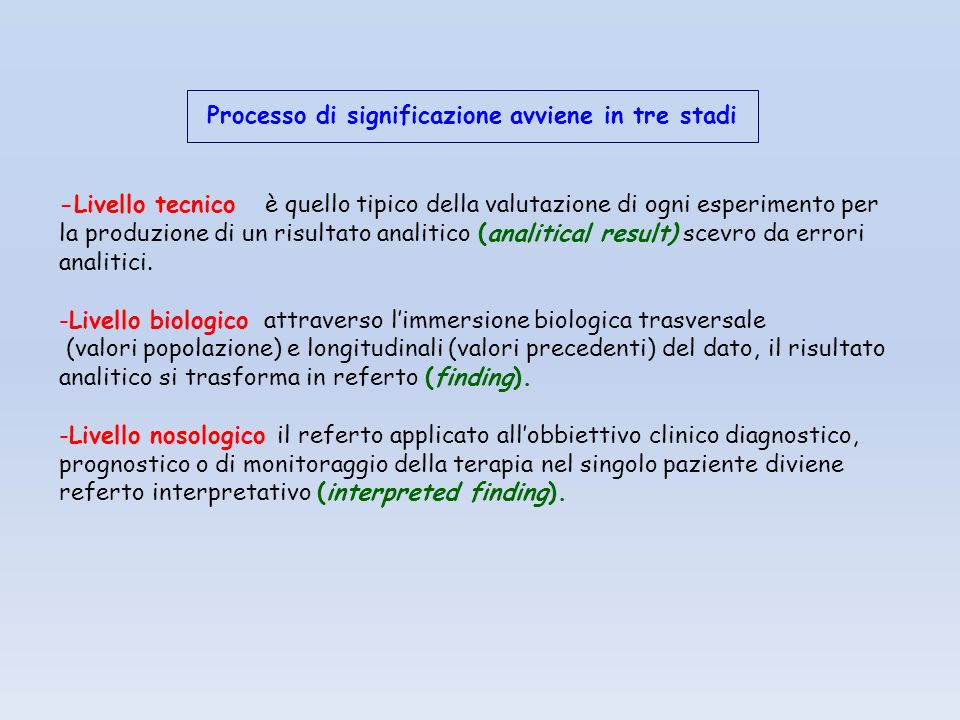 Processo di significazione avviene in tre stadi -Livello tecnico è quello tipico della valutazione di ogni esperimento per la produzione di un risulta