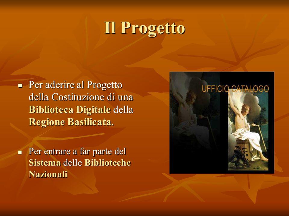 Il Progetto Per aderire al Progetto della Costituzione di una Biblioteca Digitale della Regione Basilicata.
