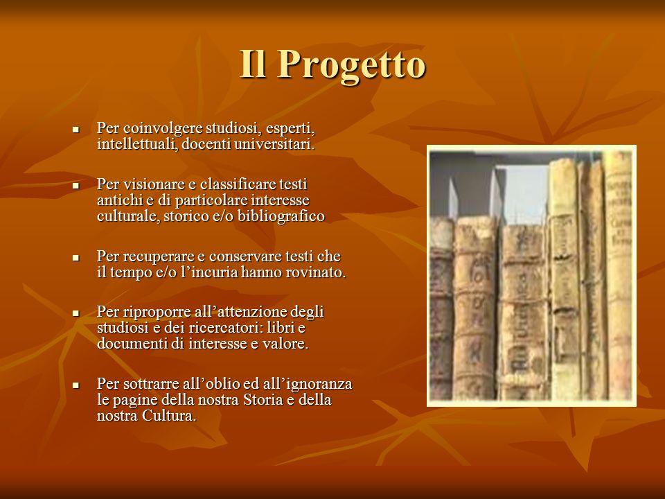 Il Progetto Per coinvolgere studiosi, esperti, intellettuali, docenti universitari.