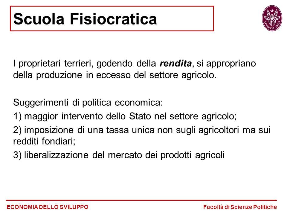 Scuola Fisiocratica I proprietari terrieri, godendo della rendita, si appropriano della produzione in eccesso del settore agricolo.