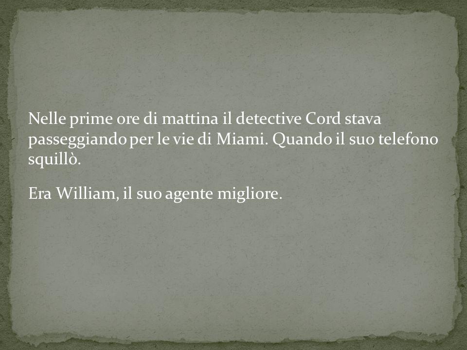 Nelle prime ore di mattina il detective Cord stava passeggiando per le vie di Miami.