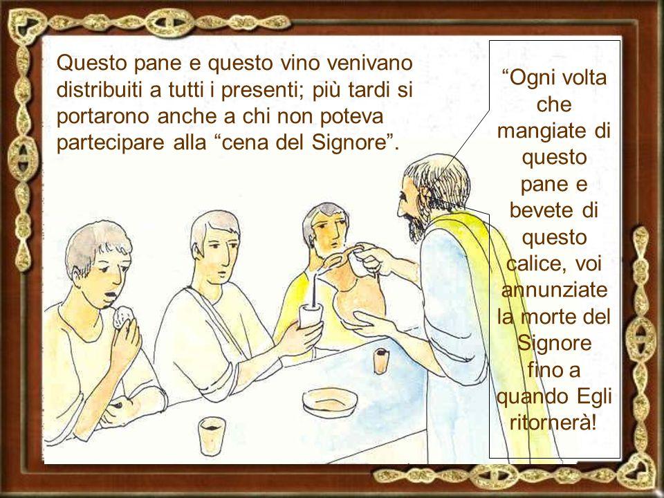 Si metteva da parte una certa quantità di pane e di vino su cui si diceva una preghiera speciale ricordando la cena di Gesù nell'ultima Pasqua trascorsa con i suoi apostoli.