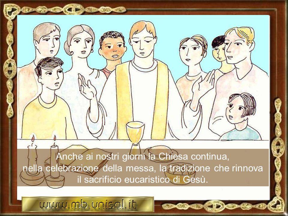Questo pane e questo vino venivano distribuiti a tutti i presenti; più tardi si portarono anche a chi non poteva partecipare alla cena del Signore .