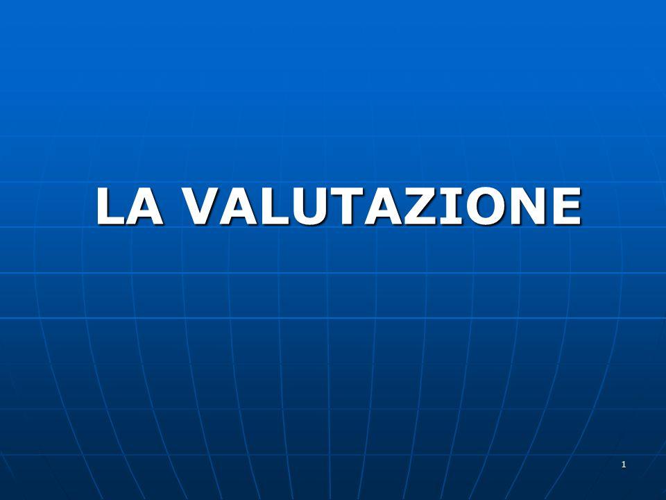 1 LA VALUTAZIONE